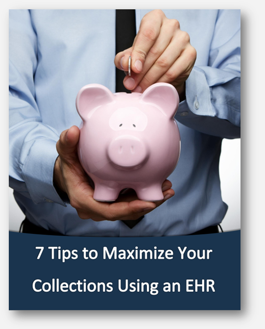 7 Tips to Maximize Collections Using an EHR