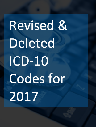 Revised and Deleted ICD-10 Codes for 2017