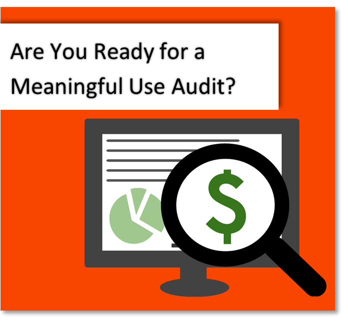 Are You Ready for a Meaningful Use Audit?