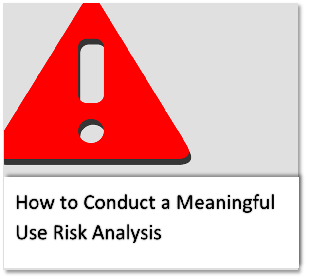 How to Conduct a Meaningful Use Risk Analysis