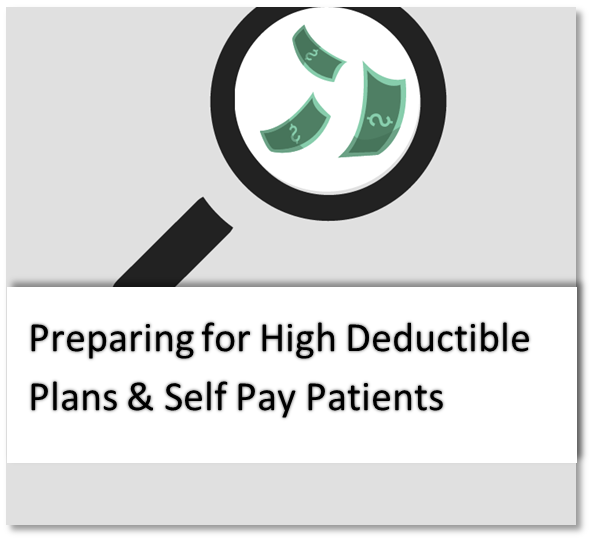 Preparing for High Deductible Plans and Self Pay Patients