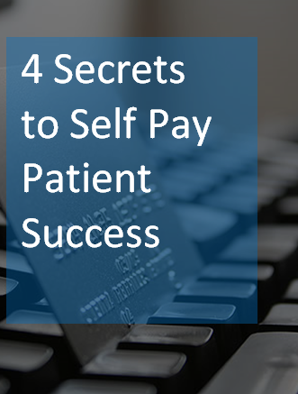 4 Secrets of the Medical Self Pay Strategy