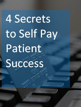 Secrets to Self Pay Patient Success