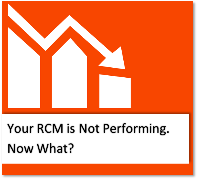 Your RCM is Not Performing. Now What?